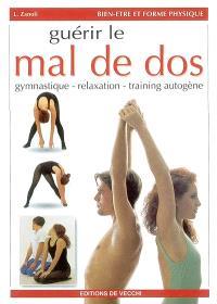 Guérir le mal de dos : gymnastique, relaxation, training autogène