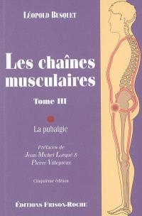 Les chaînes musculaires. Volume 3, La pubalgie