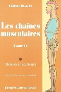 Les chaînes musculaires. Volume 4, Membres inférieurs