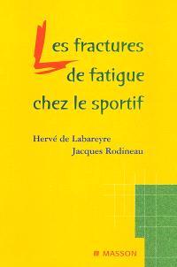 Les fractures de fatigue chez le sportif