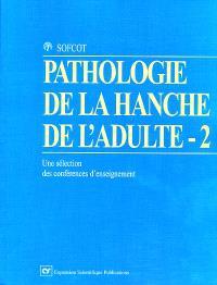 Pathologie de la hanche de l'adulte, 2