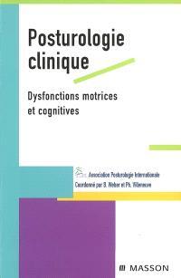 Posturologie clinique : dysfonctions motrices et cognitives