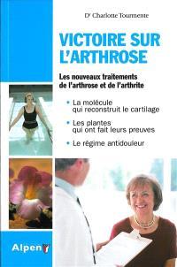 Victoire sur l'arthrose : ce livre peut changer vos articulations et votre vie