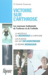 Victoire sur l'arthrose : les nouveaux traitements de l'arthrose et de l'arthrite