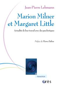 Marion Milner et Margaret Little : actualité de leur travail avec des psychotiques