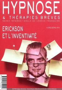 Hypnose & thérapies brèves, hors série. n° 6, Erickson et l'inventivité