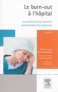 Le burn-out à l'hôpital : le syndrome d'épuisement professionnel des soignants