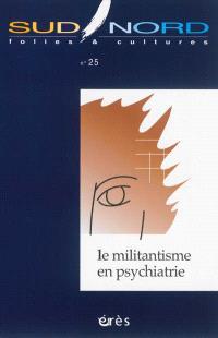 Sud-Nord. n° 25, Le militantisme en psychiatrie