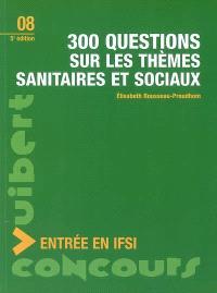 300 questions sur les thèmes sanitaires et sociaux
