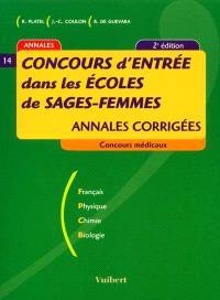Concours d'entrée dans les écoles de sages-femmes : annales corrigées : français, physique, chimie, biologie
