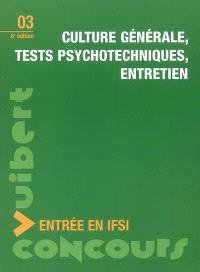 Culture générale, tests psychotechniques, entretien