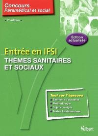 Entrée en IFSI : thèmes sanitaires et sociaux : cours, méthodologie, questions de concours, corrigés