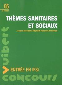Thèmes sanitaires et sociaux : cours, méthodologie, questions de concours, corrigés