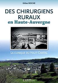 Des chirurgiens ruraux en Haute-Auvergne : la clinique du Haut-Cantal