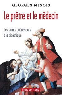 Le prêtre et le médecin : des saints guérisseurs à la bioéthique