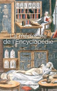 La médecine de l'Encyclopédie : entre tradition et modernité