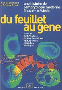 Du feuillet au gène : une histoire de l'embryologie moderne fin XVIIIe-XXe siècle