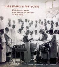 Les maux et les soins : médecins et malades dans les hôpitaux parisiens au XIXe siècle