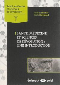 Santé, médecine et sciences de l'évolution : une introduction