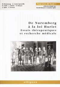 De Nuremberg à la loi Huriet : essais thérapeutiques et recherche médicale