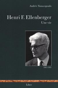 Henri F. Ellenberger  : une vie
