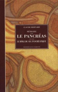 Mémoire sur le pancréas et sur le rôle du suc pancréatique