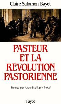Pasteur et la révolution pastorienne
