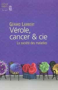Vérole, cancer & Cie : la société des maladies