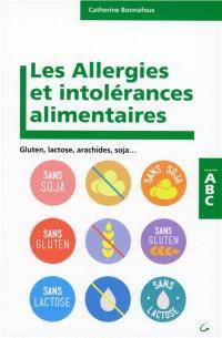 Les allergies et intolérances alimentaires : gluten, lactose, arachide, soja...