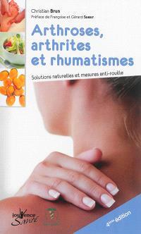 Arthroses, arthrites et rhumatismes : solutions naturelles et mesures anti-rouille