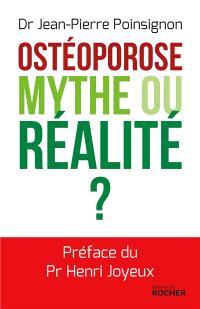 L'ostéoporose : mythe ou réalité ?