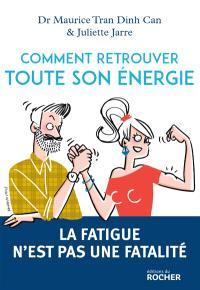 Comment retrouver toute son énergie : la fatigue n'est pas une fatalité