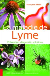 La maladie de Lyme : prévention, diagnostic, solutions