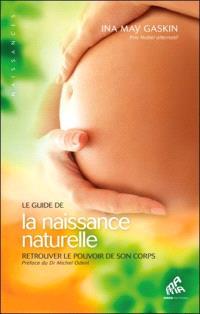 Le guide de la naissance naturelle : retrouver le pouvoir de son corps