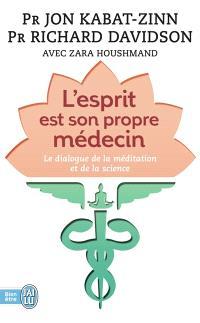 L'esprit est son propre médecin : le dialogue de la méditation et de la science