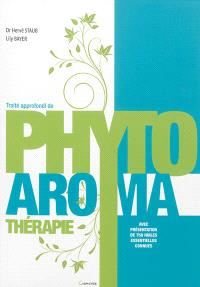 Traité approfondi de phyto-aromathérapie : avec présentation de 750 huiles essentielles connues