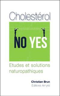 Cholestérol : no, yes : études et solutions naturopathiques