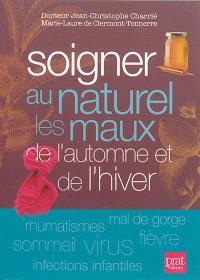 Soigner au naturel les maux de l'automne et de l'hiver