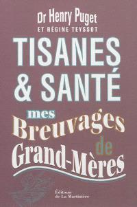 Tisanes & santé : mes breuvages de grand-mères