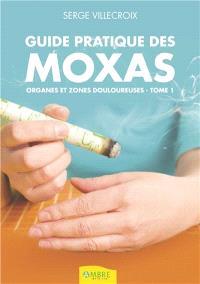 Guide pratique des moxas. Volume 1, Organes et zones douloureuses