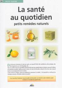 La santé au quotidien : petits remèdes naturels