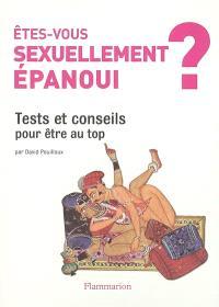 Etes vous sexuellement épanoui ? : tests et conseils pour être au top