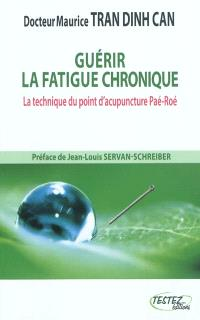 Guérir la fatigue chronique : la technique du point d'acupuncture Paé-Roé