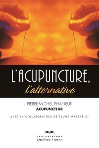 L'acupuncture, l'alternative
