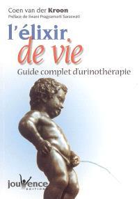 L'élixir de vie : guide complet d'urinothérapie