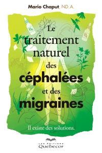 Le traitement naturel des céphalées et des migraines  : Il existe des solutions