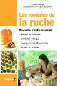 Les remèdes de la ruche : miel, pollen, propolis, gelée royale