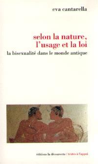 Selon la nature, l'usage et la loi : la bisexualité dans le monde antique