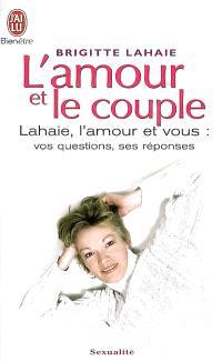 L'amour et le couple : toutes les réponses à vos questions