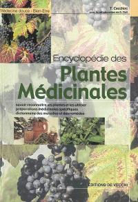 Encyclopédie des plantes médicinales : savoir reconnaitre les plantes et les utiliser, préparations médicinales spécifiques, dictionnaire des maladies et des remèdes